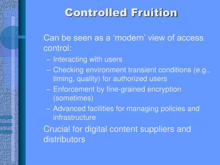Can be seen as a 'modern' view of access control: