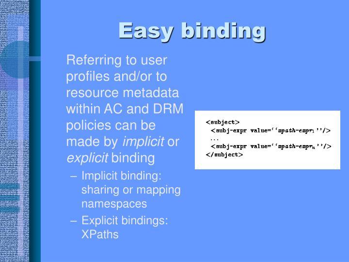 Easy binding