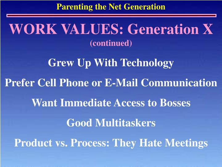WORK VALUES: Generation X