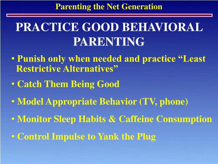 PRACTICE GOOD BEHAVIORAL PARENTING