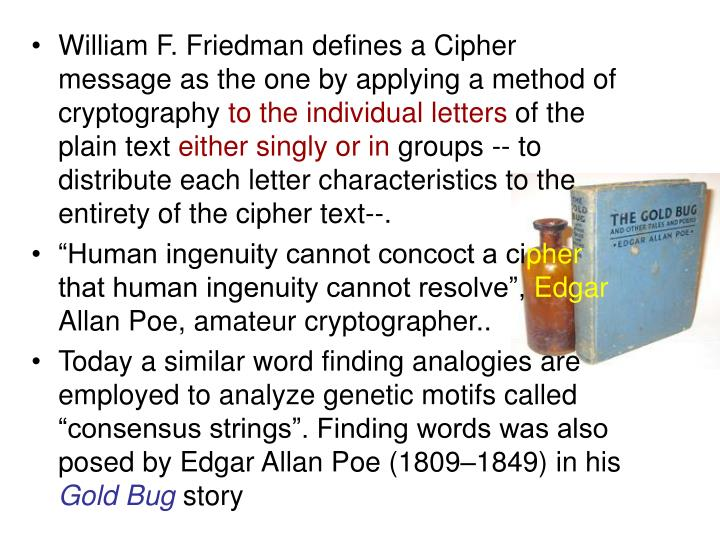 William F. Friedman defines a Cipher message as the one by applying a method of cryptography