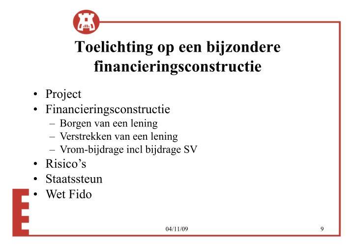 Toelichting op een bijzondere financieringsconstructie