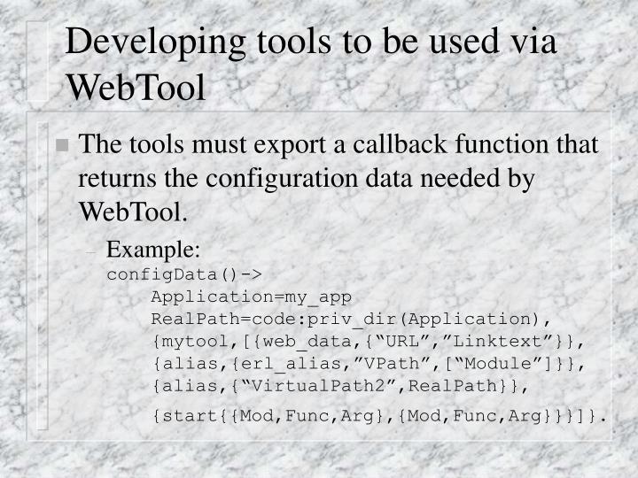 Developing tools to be used via  WebTool