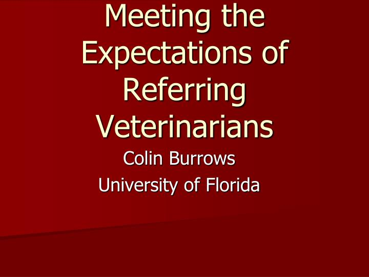Meeting the Expectations of Referring Veterinarians