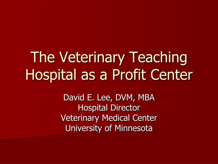 The Veterinary Teaching Hospital as a Profit Center