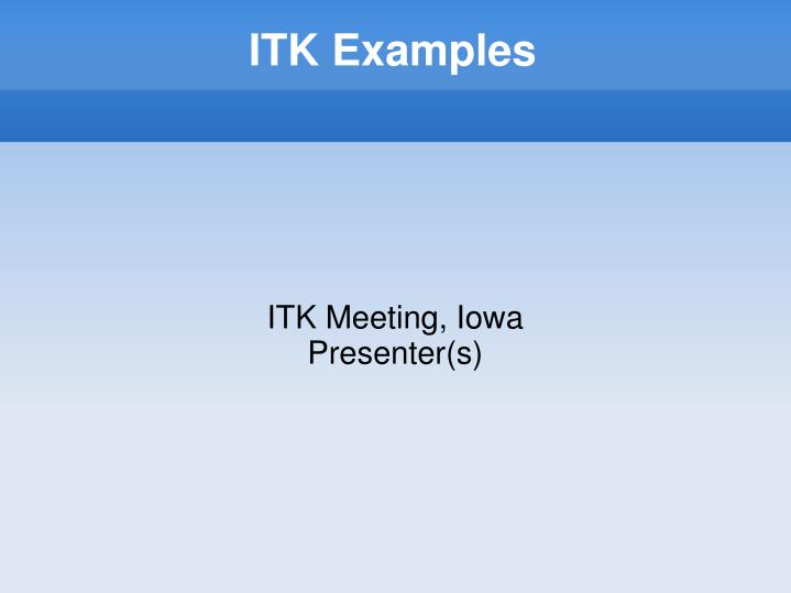 Itk meeting iowa presenter s