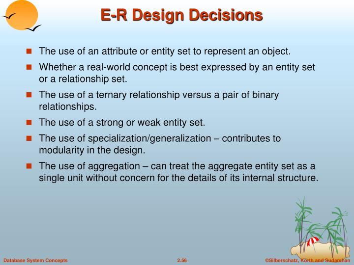 E-R Design Decisions