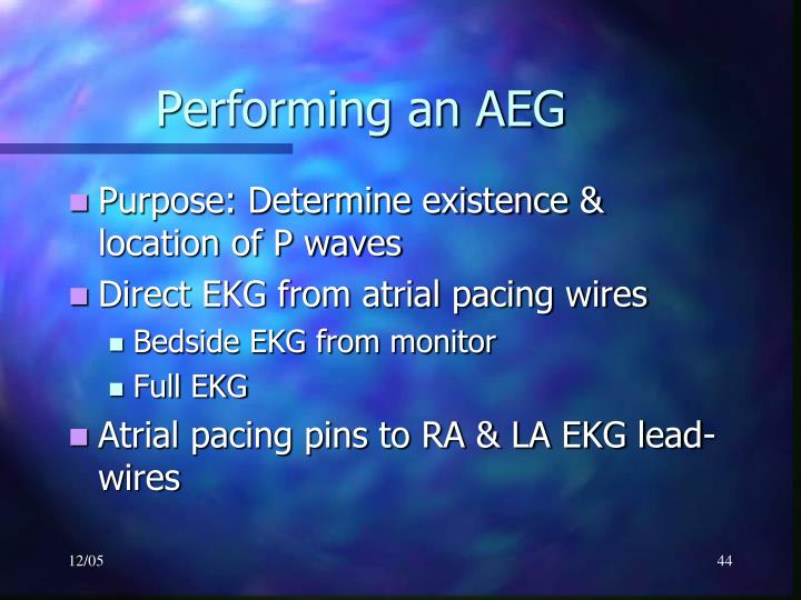 Performing an AEG
