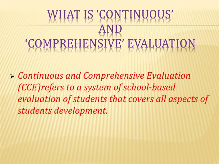 What is continuous and comprehensive evaluation