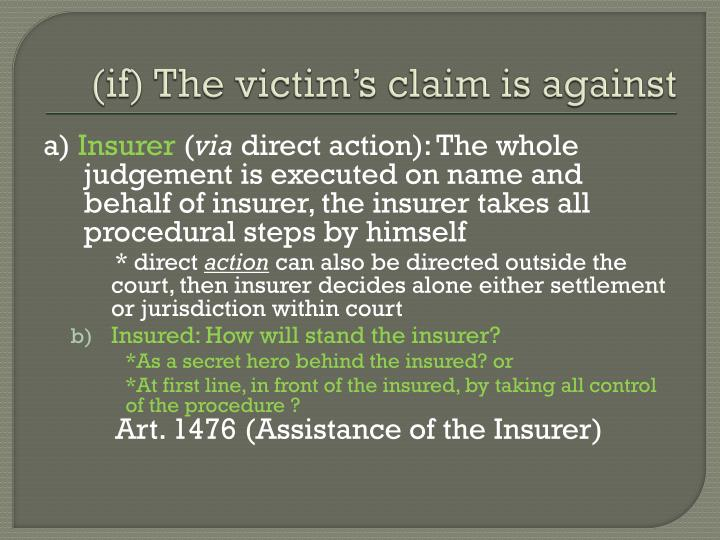 (if) The victim's claim is against