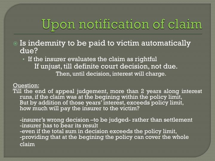 Upon notification of claim