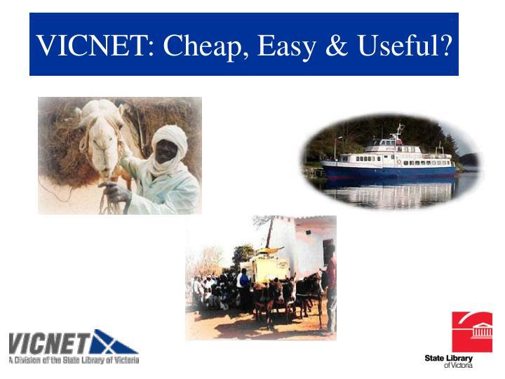 VICNET: Cheap, Easy & Useful?