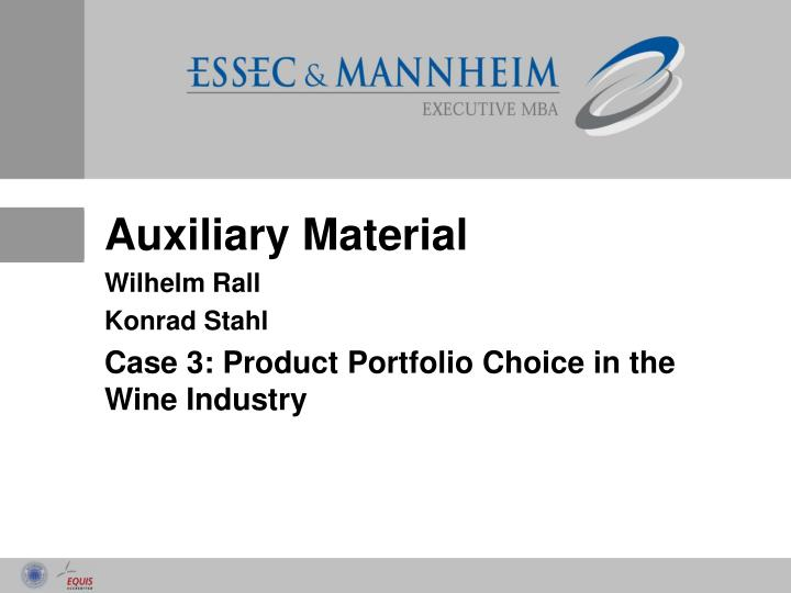 auxiliary material wilhelm rall konrad stahl case 3 product portfolio choice in the wine industry