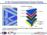 5 7 ex forward calorimeter cluster finding