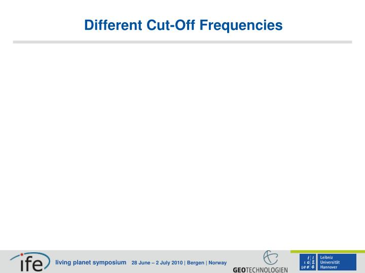 Different Cut-Off Frequencies