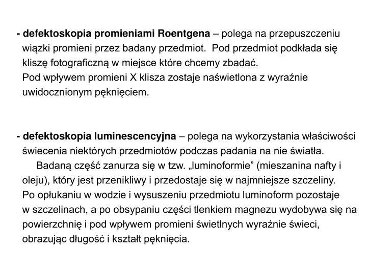 - defektoskopia promieniami Roentgena