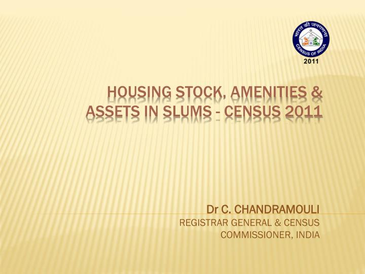 HOUSING STOCK, AMENITIES &