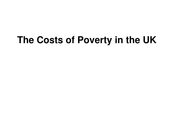 The Costs of Poverty in the UK