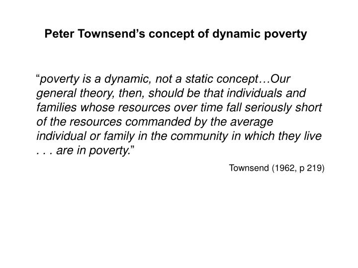 Peter Townsend's concept of dynamic poverty