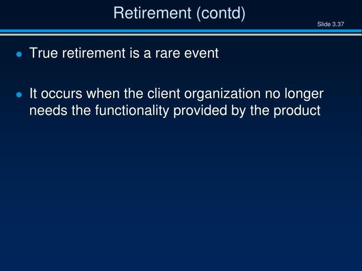 Retirement (contd)