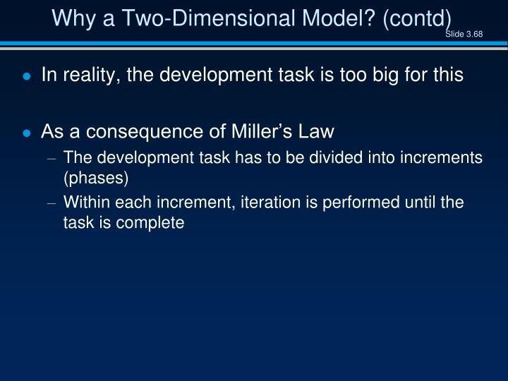Why a Two-Dimensional Model? (contd)