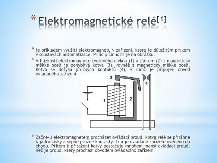 je příkladem využití elektromagnetu v zařízení, které je důležitým prvkem v soustavách automatizace.