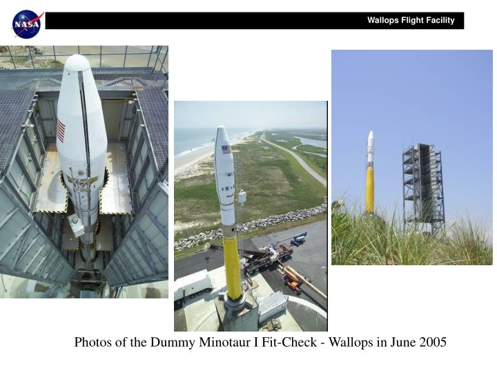 Photos of the Dummy Minotaur I Fit-Check - Wallops in June 2005