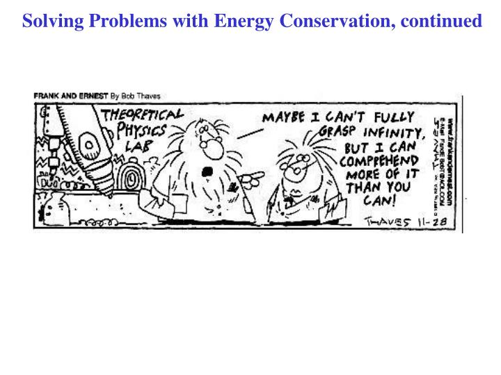 Solving Problems with Energy Conservation, continued