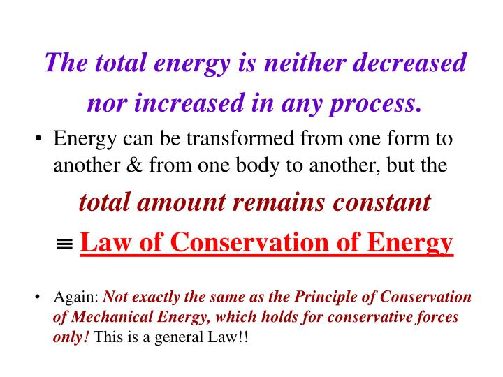 The total energy is neither decreased