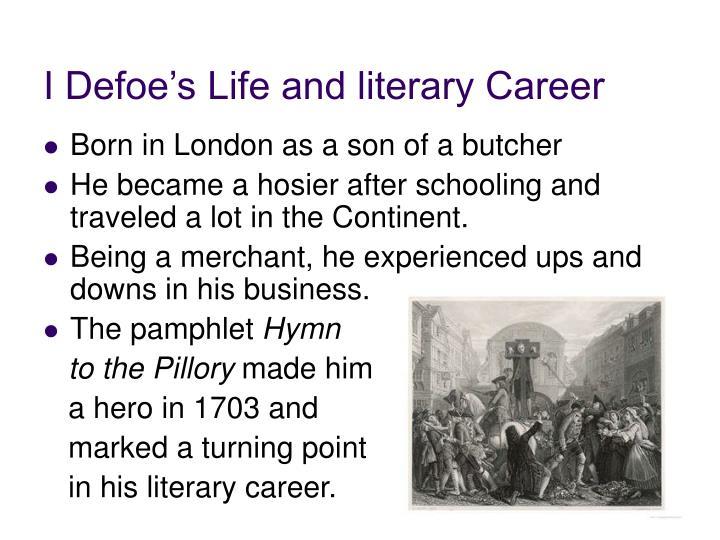 I Defoe's Life and literary Career