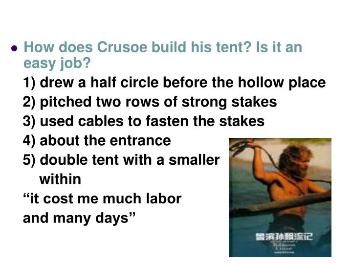 How does Crusoe build his tent? Is it an easy job?