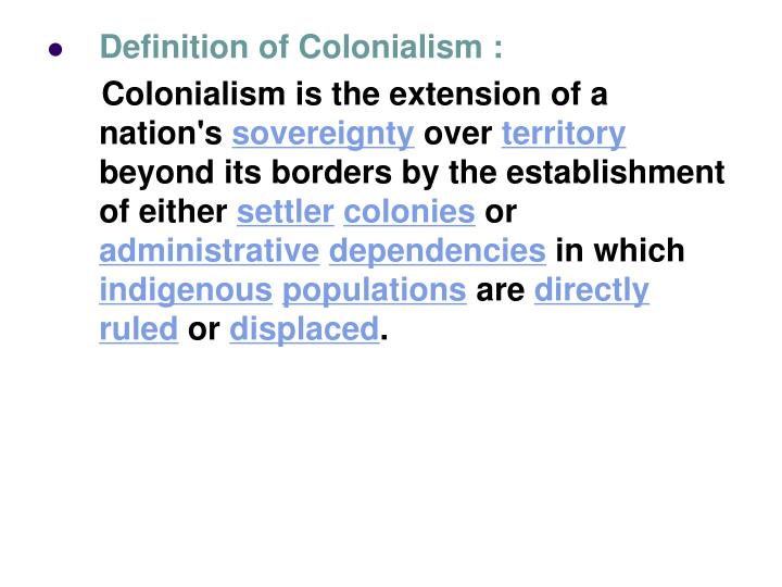 Definition of Colonialism :