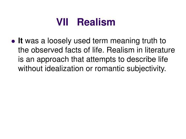 VII   Realism