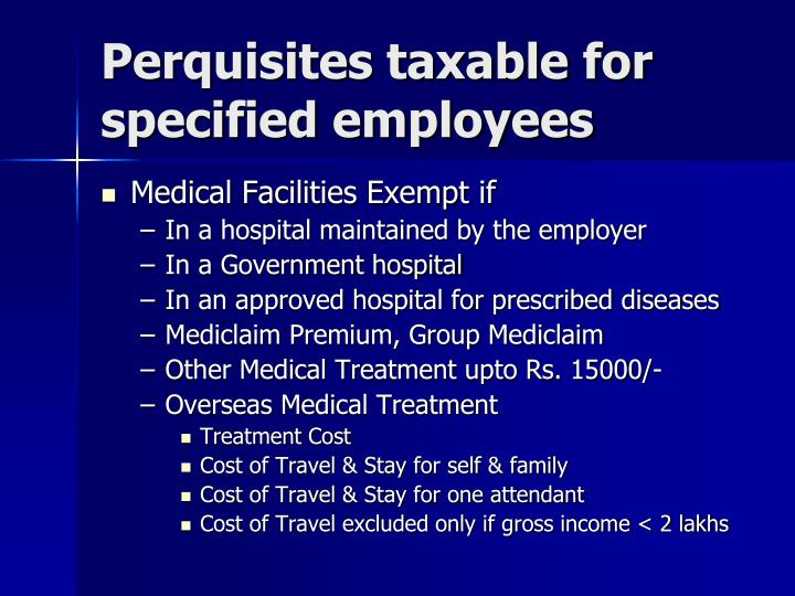 Perquisites taxable for specified employees