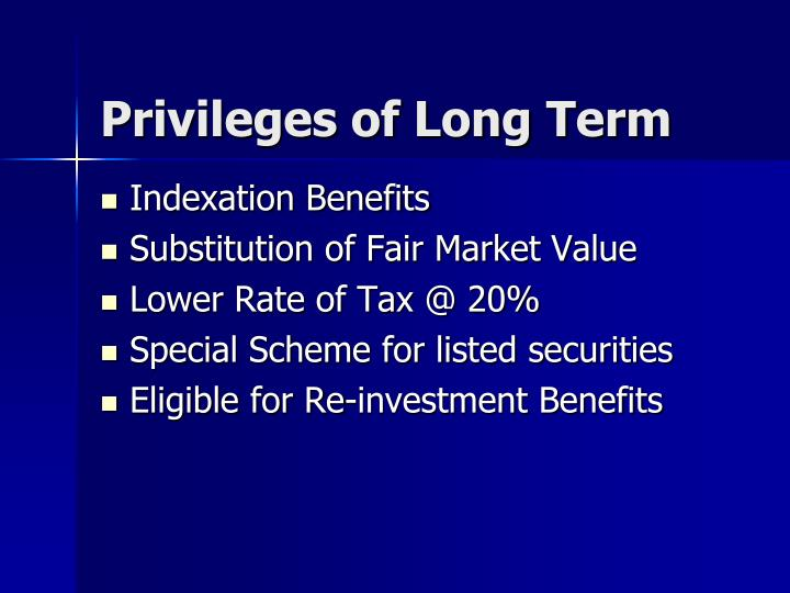 Privileges of Long Term