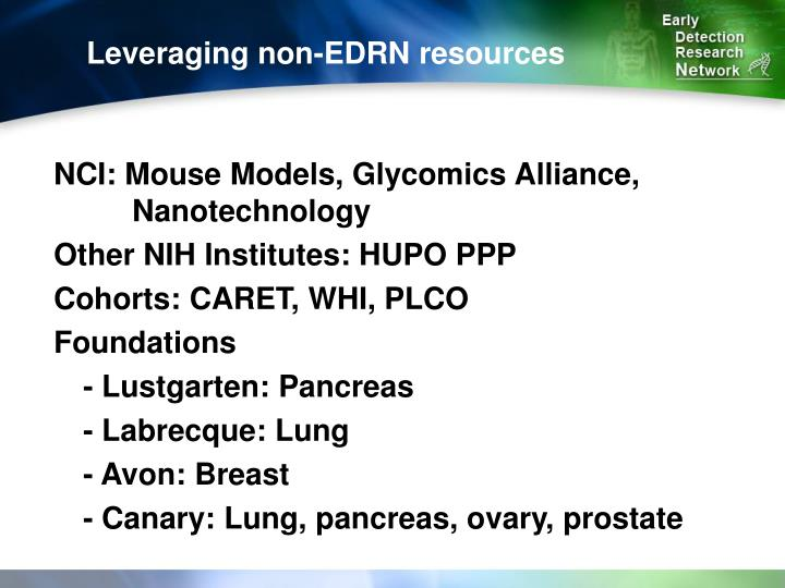Leveraging non-EDRN resources