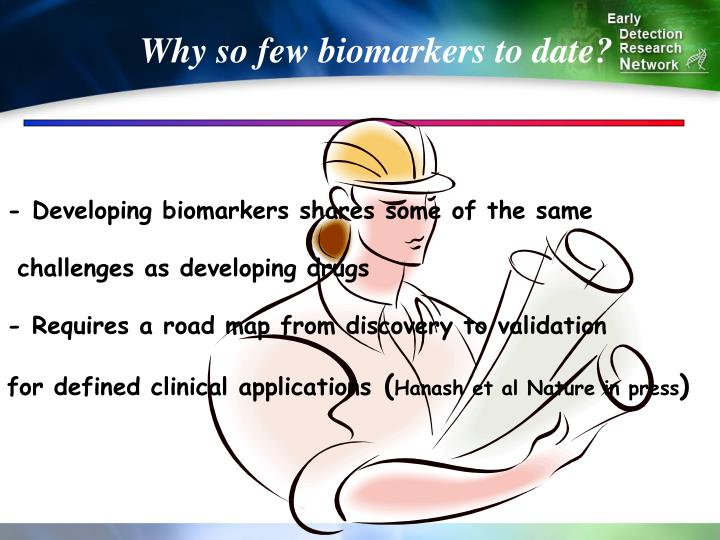 Why so few biomarkers to date?