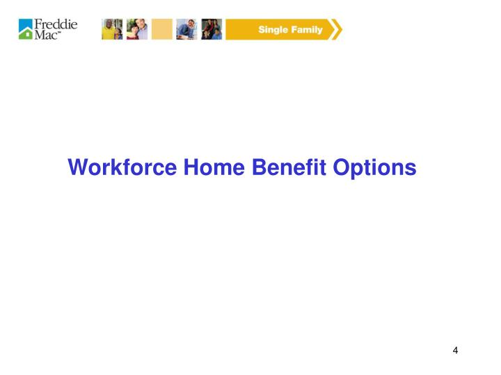 Workforce Home Benefit Options