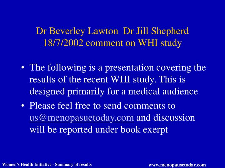Dr Beverley Lawton  Dr Jill Shepherd 18/7/2002 comment on WHI study