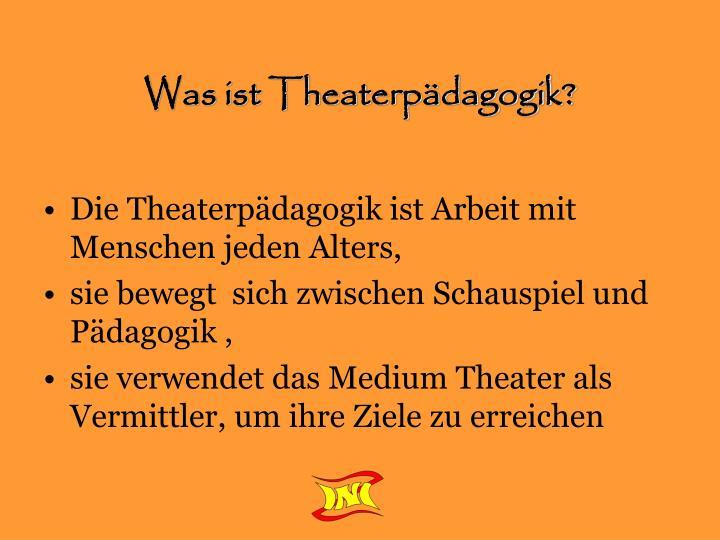 Was ist Theaterpädagogik?
