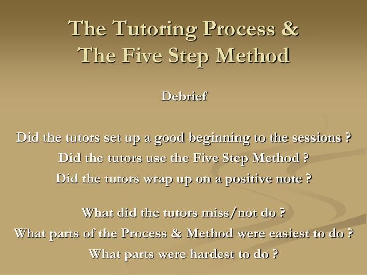 The Tutoring Process &