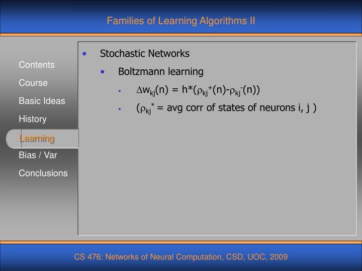 Families of Learning Algorithms II