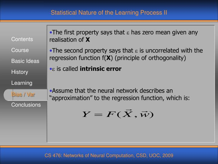Statistical Nature of the Learning Process II