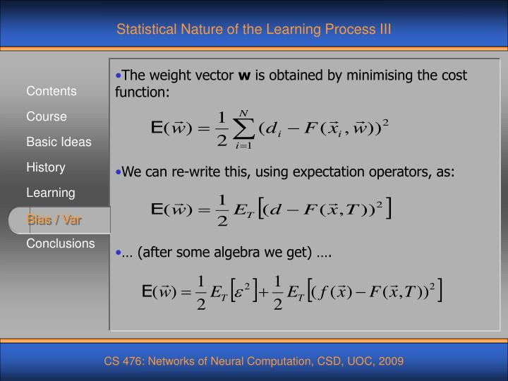 Statistical Nature of the Learning Process III