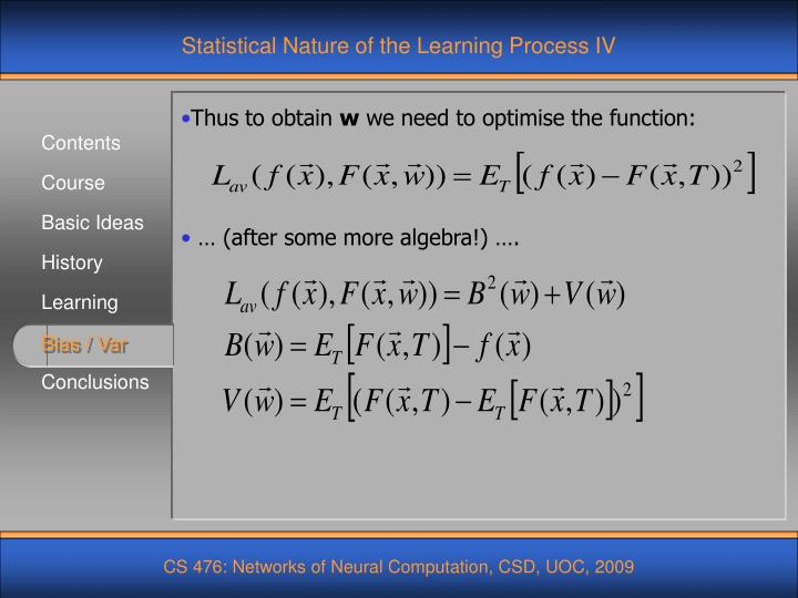 Statistical Nature of the Learning Process IV