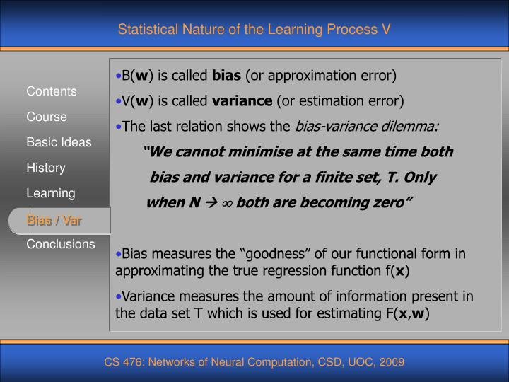 Statistical Nature of the Learning Process V
