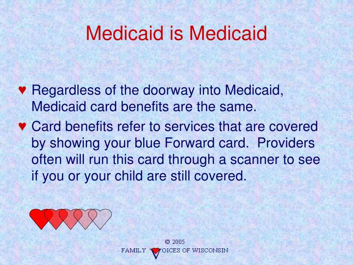 Medicaid is Medicaid