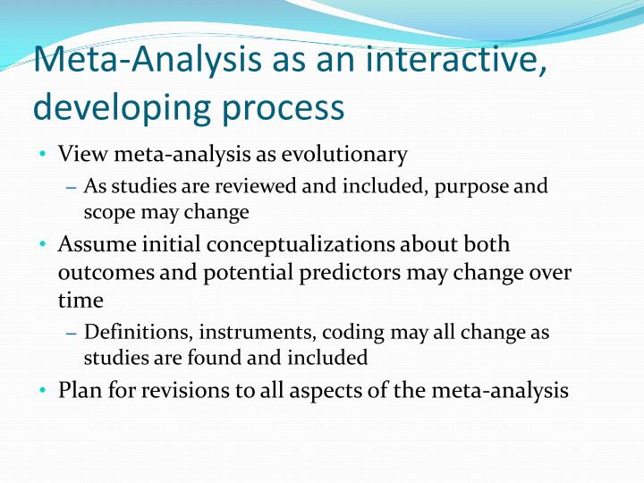 Meta-Analysis as an interactive, developing process