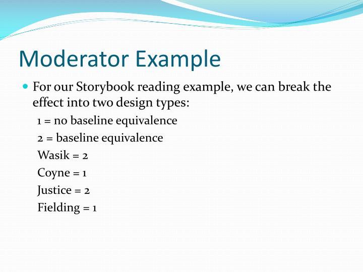 Moderator Example