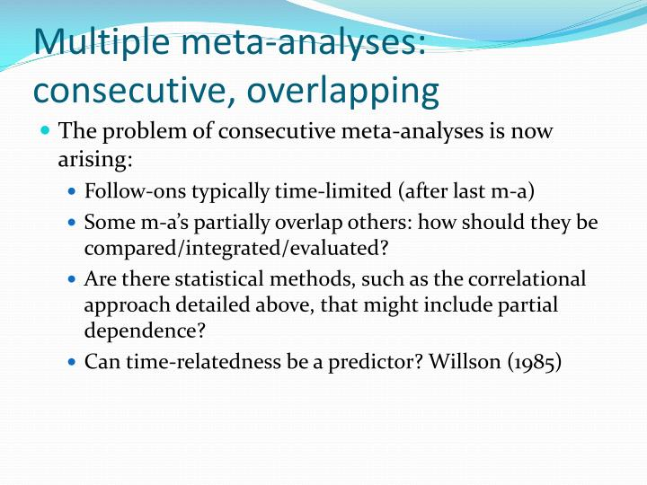 Multiple meta-analyses: consecutive, overlapping